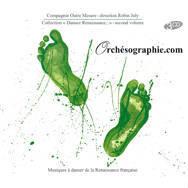 Musique Renaissance CD Orchésographie
