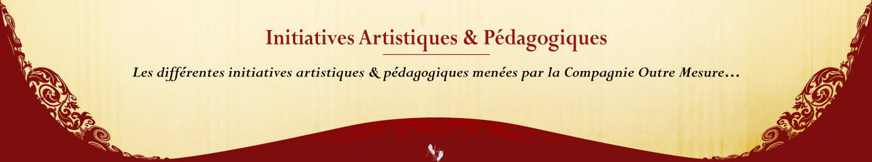 Compagnie Renaissance Outre Mesure initiatives pédagogiques